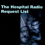 The Hospital Radio Request List